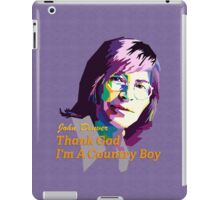 John Denver ~ Thank God I'm A Country Boy iPad Case/Skin