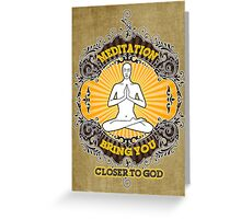 meditation bring you closer to god Greeting Card