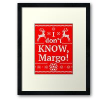 "Christmas Vacation ""I don't KNOW, Margo!"" Framed Print"
