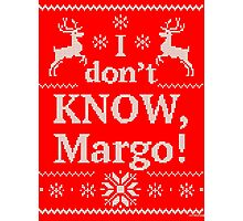 "Christmas Vacation ""I don't KNOW, Margo!"" Photographic Print"