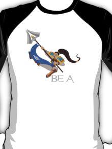 Be A Man T-Shirt