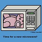 Time for a new microwave? by rawbun