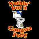 Ain't Nuthin' But A Gangsta Potty by PengewApparel