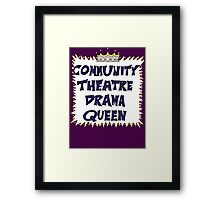 Community Theater Drama Queen Framed Print