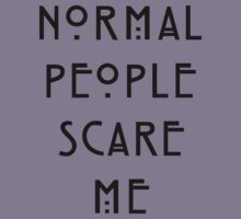 Normal people scare me Kids Clothes