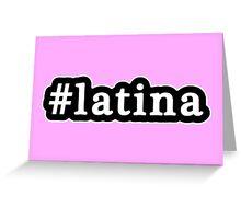 Latina - Hashtag - Black & White Greeting Card