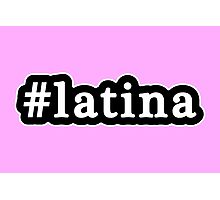 Latina - Hashtag - Black & White Photographic Print