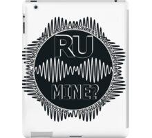 R U Mine? Blk/Blk/Blk iPad Case/Skin