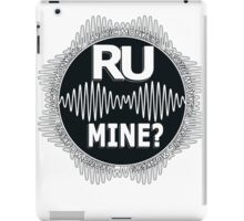 R U Mine? White Text, Gry/Wht iPad Case/Skin