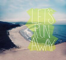 Let's Run Away Beach by Leah Flores