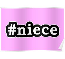Niece - Hashtag - Black & White Poster