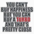 Happiness is Turbo by TswizzleEG