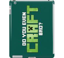 Do You Even CRAFT, Bro? iPad Case/Skin