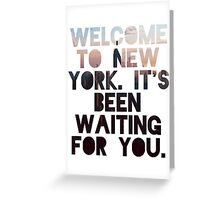 Welcome To New York- Taylor Swift Greeting Card