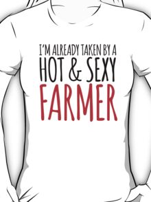 Funny 'I'm Already Taken By a Hot & Sexy Farmer' TShirt and Accessories T-Shirt
