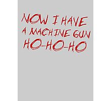 Die Hard - HO HO HO Photographic Print