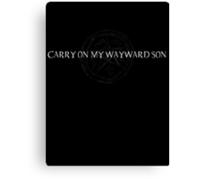 Carry On My Wayward Son Canvas Print