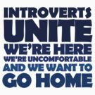 Introverts unite we're here we're uncomfortable and we want to go home by digerati