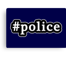 Police - Hashtag - Black & White Canvas Print