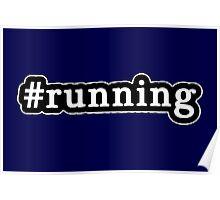Running - Hashtag - Black & White Poster
