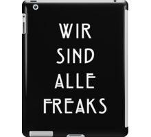 Wir Sind Alle Freaks iPad Case/Skin
