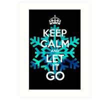 Keep Calm and Let it Go Art Print