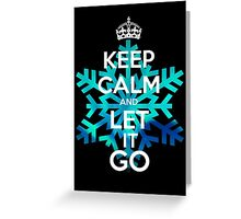 Keep Calm and Let it Go Greeting Card