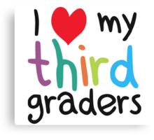 I Heart My Third Graders Teacher Love Canvas Print