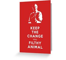 Home Alone - Keep the Change You Filthy Animal Greeting Card
