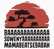 BAAAAAAAAAAAAA SOWENYAAAAAAAAAA MAMABEATSEBABAH T Shirt by bitsnbobs