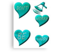 DON'T WORRY, BE HAPPY-Clothing & Stickers+Pillows & Totes+Phone Cases+Laptop Skins Canvas Print