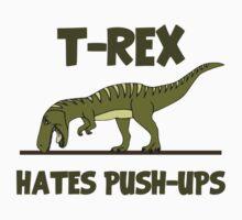 Tyrannosaurus Rex Dinosaur Hates Push Ups by TheShirtYurt