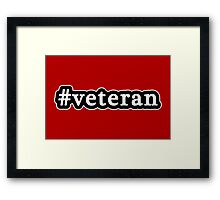 Veteran - Hashtag - Black & White Framed Print