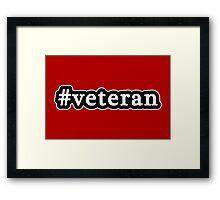 Veteran - Hashtag - Black & White Framed Print