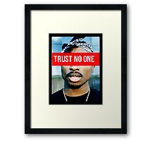 2PAC Trust No One Supreme SALE! Framed Print