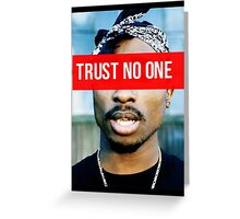 2PAC Trust No One Supreme SALE! Greeting Card