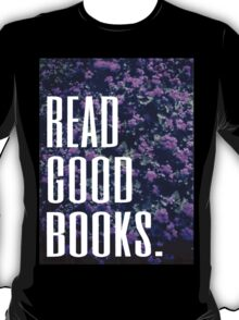 Read Good Books T-Shirt