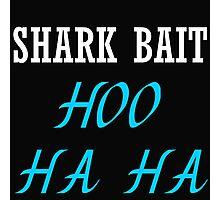 SHARK BAIT HOO HA HA (BLACK TANK) Photographic Print