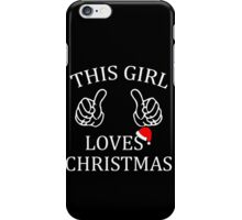 This Girl Loves Christmas Whte iPhone Case/Skin