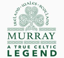 Cool 'Murray, A True Celtic Legend' Last Name TShirt, Accessories and Gifts by Albany Retro