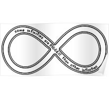 some infinities are bigger than other infinities - black Poster