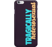 Tragically, we are both heterosexual. iPhone Case/Skin