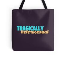 Tragically, we are both heterosexual. Tote Bag