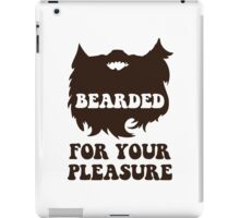 Bearded For Your Pleasure iPad Case/Skin