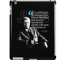 A Quote from Carl Gustav Jung Quote #31 of 50 available iPad Case/Skin