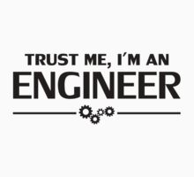 Trust Me, I'm an Engineer by TheShirtYurt