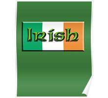 IRISH & PROUD OF IT, IRELAND & FLAG, EIRE Poster