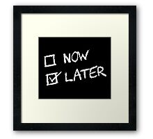 Now Vs Later and Later Wins Framed Print