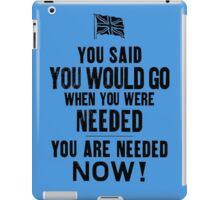 You said you would go..... iPad Case/Skin