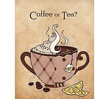 Coffee or Tea? (with text) Photographic Print